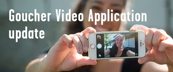 Goucher Video Application update.